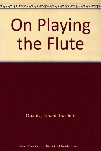 On Playing the Flute: Quantz, J. J.