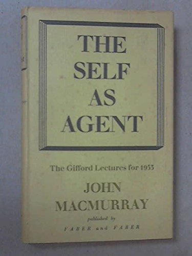 9780571067053: The Self As Agent: The Gifford Lectures for 1953.
