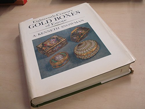 Eighteenth Century Gold Boxes of Europe.: A Kenneth Snowman