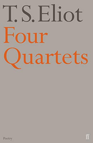 Four Quartets: T.S. Eliot
