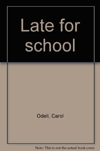 Late for school (057107040X) by Carol Odell