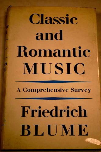 9780571082155: Classic and Romantic Music: A Comprehensive Guide (English and German Edition)
