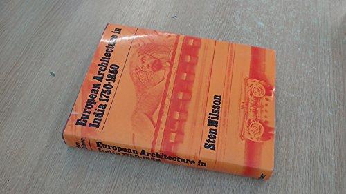 European Architecture in India, 1750-1850: Nilsson, Sten Ake