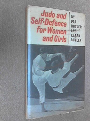 Judo and Self-defence for Women and Girls: Butler, P.