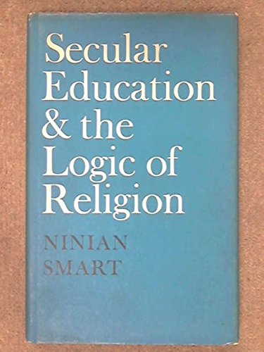 Secular Education and the Logic of Religion (Heslington lectures): Ninian Smart