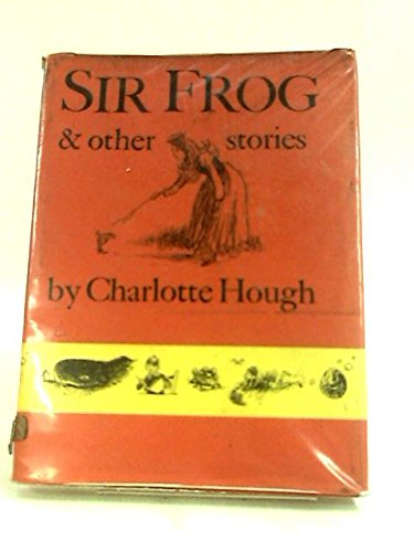 Sir Frog and Other Stories (0571083196) by Charlotte Hough