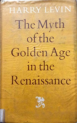 9780571083923: Myth of the Golden Age in the Renaissance