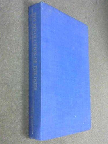 The Revolution of the Dons; Cambridge and Society in Victorian England: rothblatt, sheldon