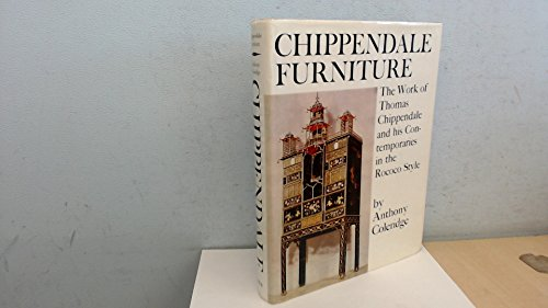 Chippendale Furniture: The Works Of Thomas Chippendale & His Contemporaries In The Rococo Taste...