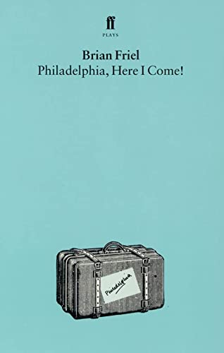 9780571085866: Philadelphia, Here I Come! : A Comedy in Three Acts
