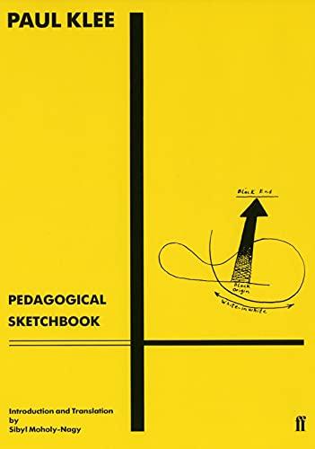 Pedagogical Sketchbook: Introduction by Sibyl Moholy-Nagy: Paul Klee, Sibyl