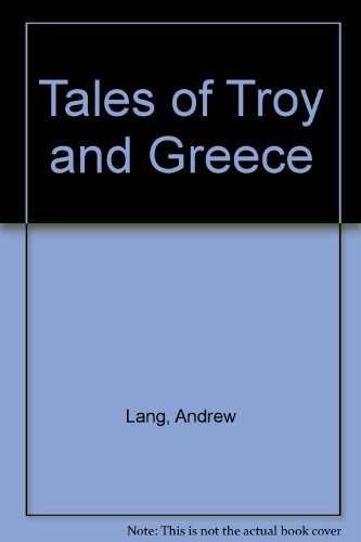 Tales of Troy and Greece: Lang, Andrew