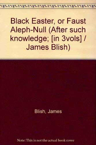 9780571086993: Black Easter, or Faust Aleph-Null (After such knowledge; [in 3vols] / James Blish)