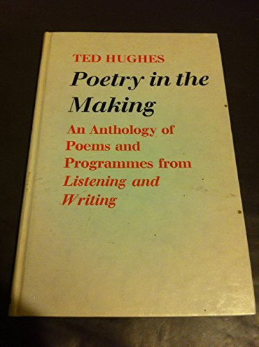 9780571087013: Poetry in the Making: An Anthology of Poems and Programmes from Listening and Writing