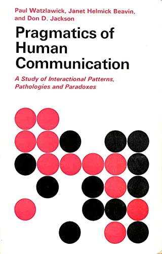 9780571087518: Pragmatics of Human Communication: Study of Interactional Patterns, Pathologies and Paradoxes