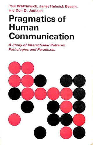9780571087518: Pragmatics of Human Communication: Study of Interactional Patterns, Pathologies and Paradoxes