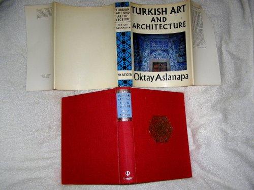 Turkish Art and Architecture: Aslanapa, Oktay