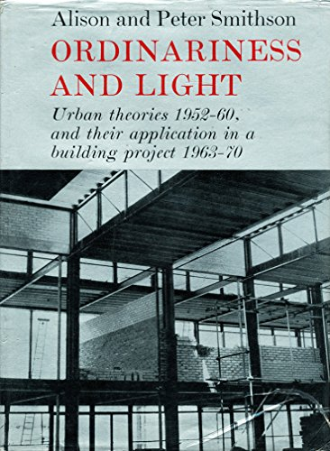 9780571087884: Ordinariness and Light: Urban Theories, 1952-60 and Their Application in a Building Project, 1963-70