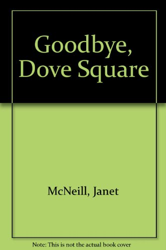 9780571088997: Goodbye, Dove Square