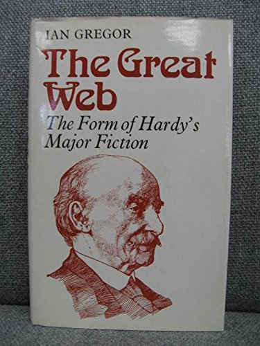 9780571089062: Great Web: Form of Hardy's Major Fiction