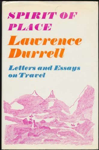 Spirit of Place: Letters and Essays on: Durrell, Lawrence