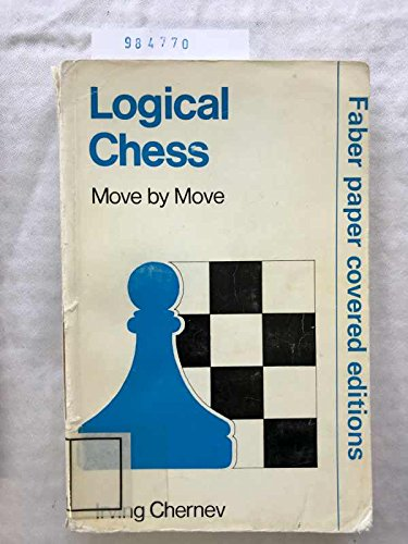 9780571090396: Logical Chess Move by Move