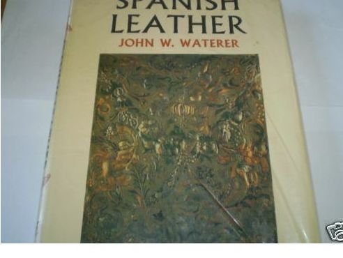 Spanish Leather (Faber monographs on furniture): John W. Waterer