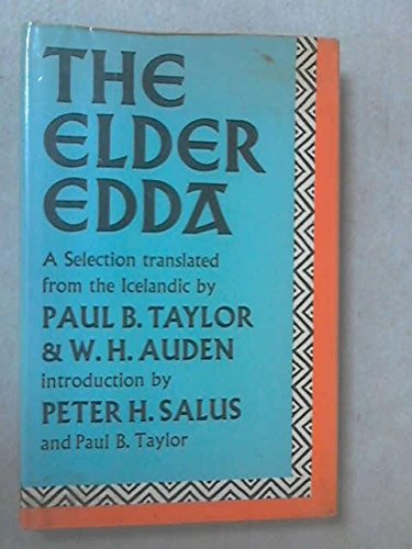 THE ELDER EDDA, A Selection. Translated from the Icelandic by Paul B Taylor and W H Auden
