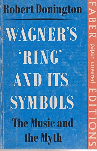 "9780571090716: Wagner's ""Ring"" and Its Symbols: The Music and the Myth"