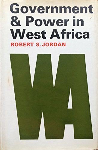 Government and Power in West Africa: Robert S. Jordan