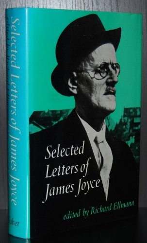 Selected Letters of James Joyce: Edited by Richard