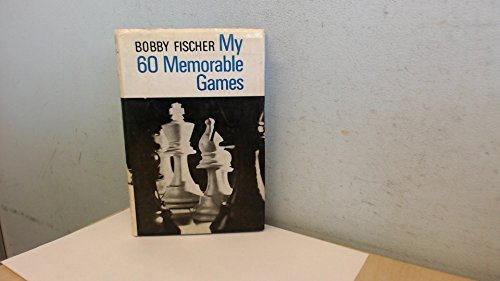 My 60 Memorable Games (UK HB 1st): Fischer, Bobby""