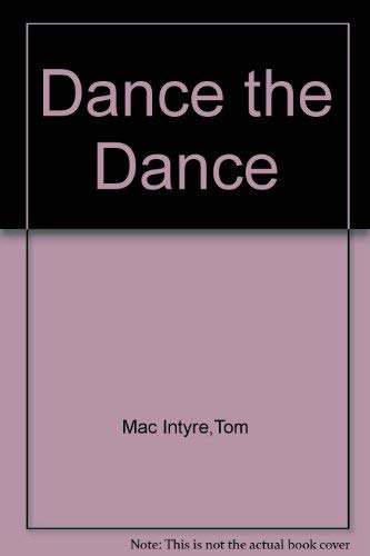 Dance the Dance: MAC INTYRE, TOM