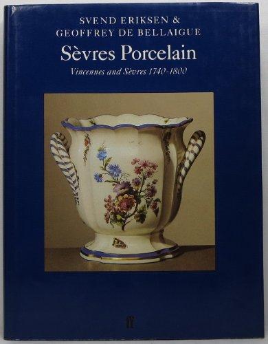 Sevres Porcelain: Vincennes and Sevres 1740-1800 (Faber Monographs on Pottery and Porcelain): ...