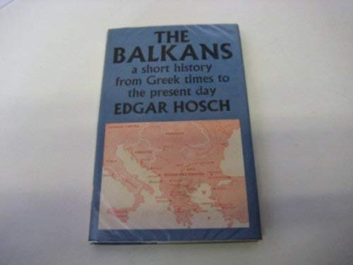 The Balkans: A Short History from Greek Times to the Present Day
