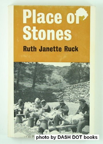 Place of Stones: Ruth Janette Ruck