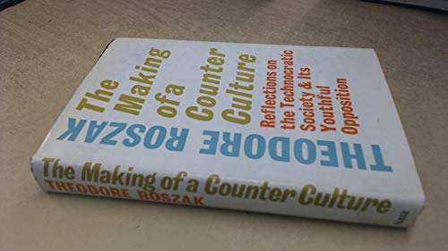 9780571093991: Making of a Counter-Culture: Reflections on the Technocratic Society and Its Youthful Opposition