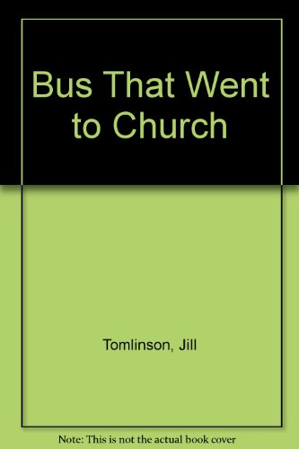 Bus That Went to Church (0571094074) by Jill Tomlinson