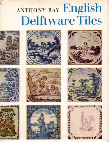English Delftware Tiles (Faber collectors library): Ray, Anthony