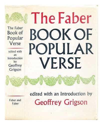 Faber Book of Popular Verse.: GRIGSON, Geoffrey (editor).