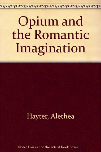 Opium and the Romantic Imagination (0571095941) by Alethea Hayter
