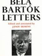 Bela Bartok: Letters: Bartok, Bela ;