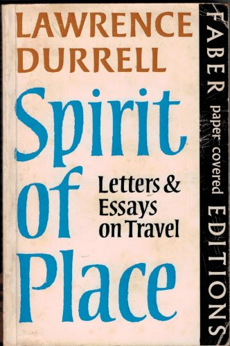Spirit of Place: Mediterranean Writings edited by A.G.Thomas: Letters and Essays on Travel