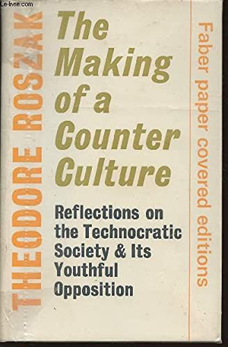 9780571096763: Making of a counter-culture: reflections on the technocratic society and its youthful opposition