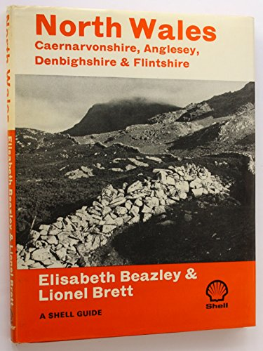 North Wales (Shell Guides): Beazley, Elisabeth, Brett,