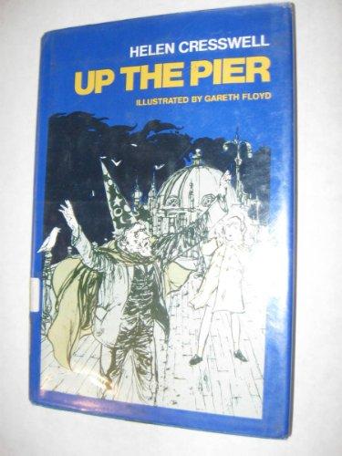 Up the Pier: Cresswell, Helen