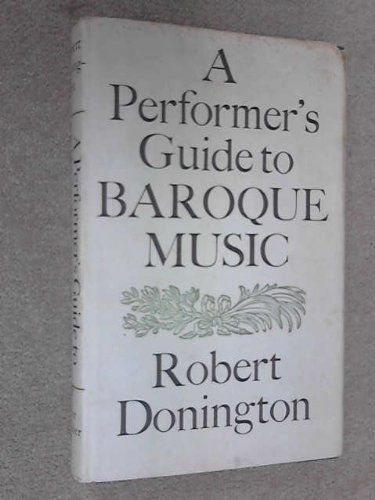 9780571097975: A Performer's Guide to Baroque Music