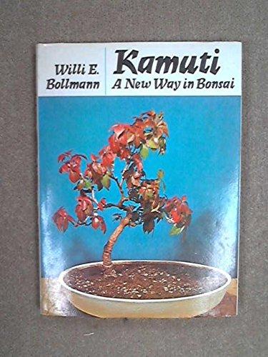 Kamuti: New Way in Bonsai: Willi E. Bollmann