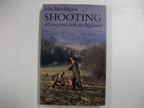 9780571098682: Shooting: A Complete Guide