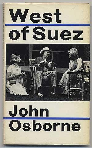 West of Suez: A Play: Osborne, John